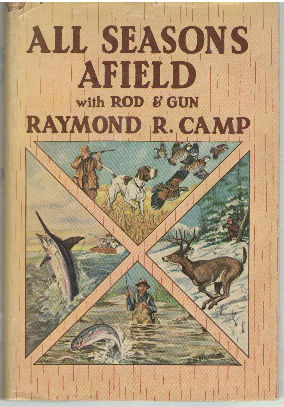 All seasons afield with rod and gun ([Whittlesey house sports series]), Camp, Raymond R